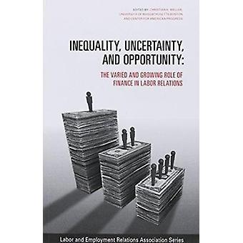 Ungleichheit - Unsicherheit- und Gelegenheit - die vielfältigen und wachsenden Ro