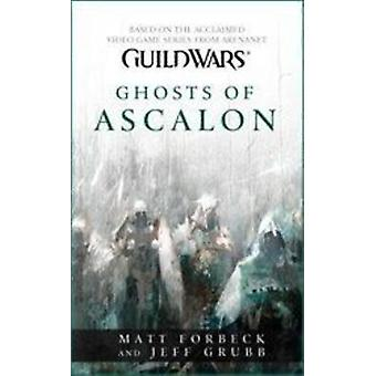 Guild Wars - Ghosts of Ascalon - Ghosts of Ascalon by Matt Forbeck - Je