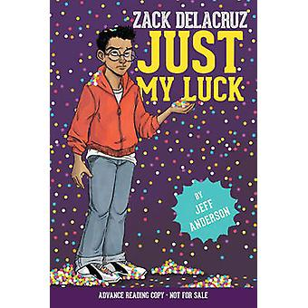 Just My Luck by Jeff Anderson - 9781454920670 Book