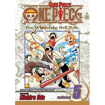 One Piece - v. 5 von Eiichiro Oda - Eiichiro Oda - 9781591166153 Buch