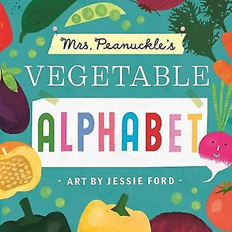 Mrs. Peanuckle's Vegetable Alphabet by Jessie Ford - 9781623368708 Bo