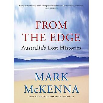 From the Edge - Australia's Lost Histories by Mark McKenna - 978052286