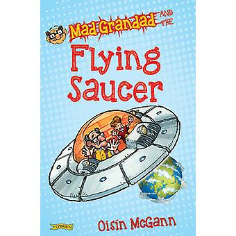 Mad Grandad and the Flying Saucer by Oisin McGann - Oisin McGann - 97