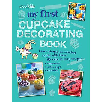 Min första Cupcake dekorera boka - lär dig enkel Decorating färdigheter med