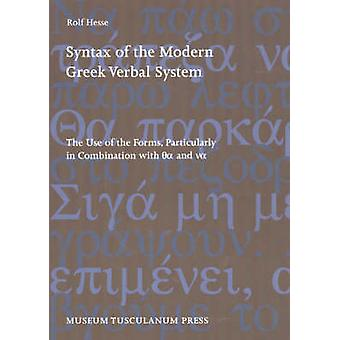 Syntax of the Modern Greek Verbal System - The Use of the Forms - Part