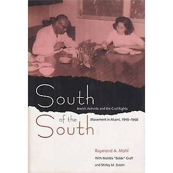 South of the South - Jewish Activists and the Civil Rights Movement in