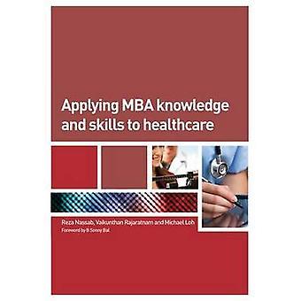 Aplicando o MBA conhecimento e habilidades aos cuidados de saúde por Reza Nassab - Vaik