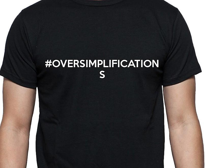 #Oversimplifications Hashag Oversimplifications Black Hand Printed T shirt
