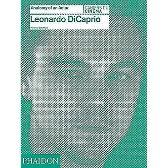 Leonardo DiCaprio: Anatomy of an Actor
