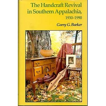 The Handcraft Revival in Southern Appalachia, 1930-1990