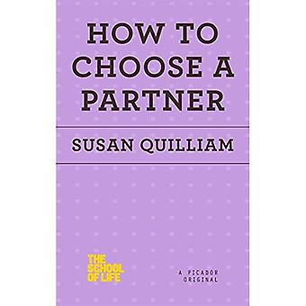 How to Choose a Partner (School of Life)