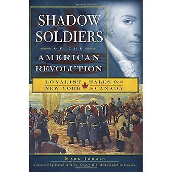 Soldados da revolução americana de sombra: contos de Loyalist de Nova York para o Canadá