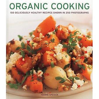 Ekologisk matlagning: 150 ljuvligt friska Recept visas i 250 fotografier