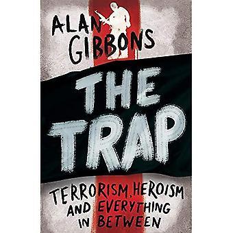 Fällan: terrorism, hjältemod och allt däremellan