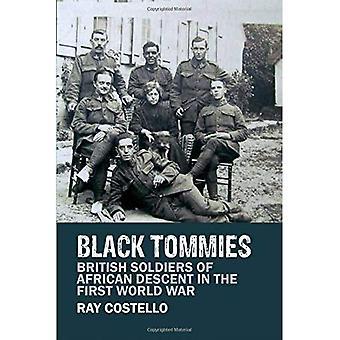Svart Tommies: Brittiska soldater av afrikansk härkomst i den första världen krigit