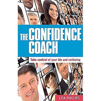 The Confidence Coach: Take Control of Your Life and Wellbeing