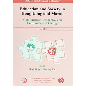 Education and Society in Hong Kong and Macao: Comparative Perspectives on Continuity and Change (CERC Studies...