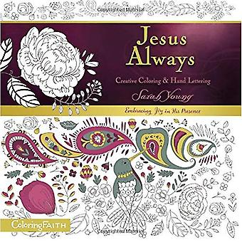 Jesus Always Adult Coloring� Book: Creative Coloring and Hand Lettering (Coloring Faith)