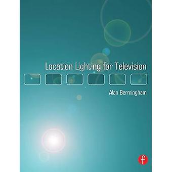 Location Lighting for Television by Bermingham & Alan