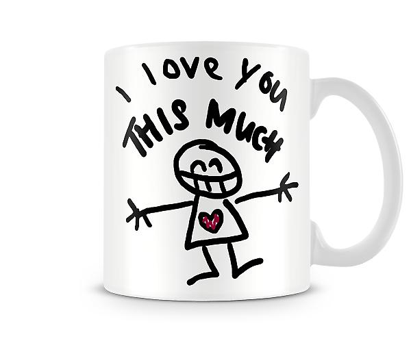 Decorative Writing I Love You This Much Printed Mug