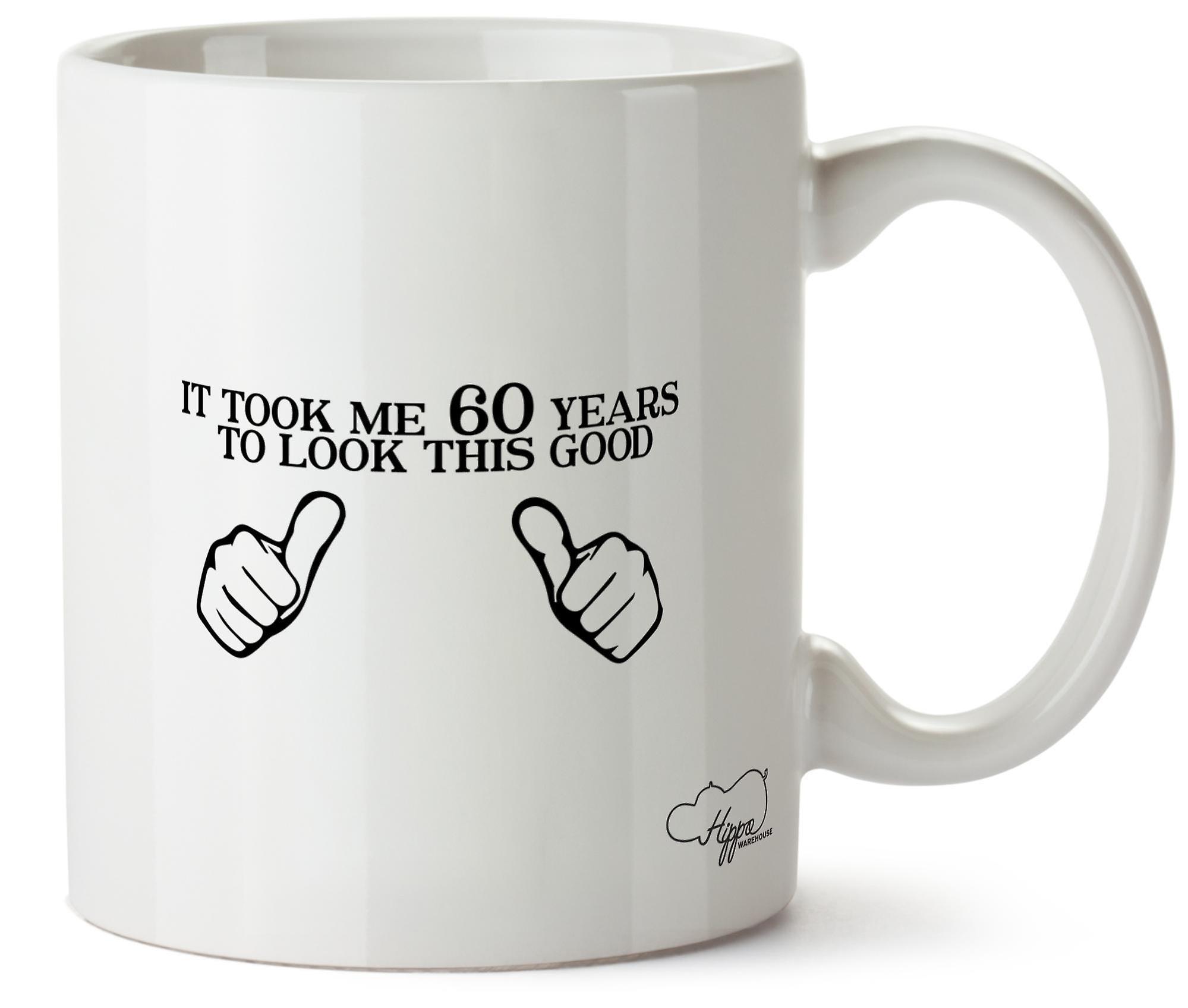 M'a Fallu À 60 Ce Hippowarehouse It 10oz Tasse Céramique Imprimé Années Mug Bonne Regarder Des N0wvmn8