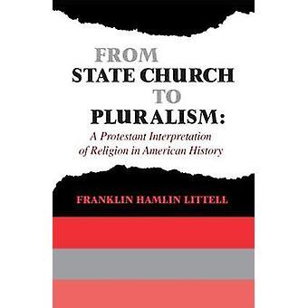 من كنيسة الدولة التعددية بالتفسير البروتستانتية للدين في التاريخ الأميركي من ليتل & فرانكلين