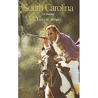 South Carolina A Bicentennial History by Wright & Louis B.