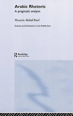 Arabic Rhetoric A Pragmatic Analysis by Hussein & AbdulRaof