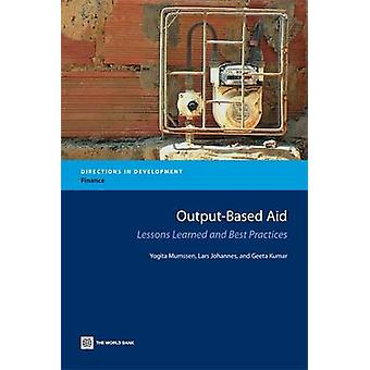 OutputBased Aid Lessons Learned and Best Practices by Mumssen & Yogita