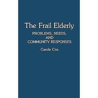 As necessidades de problemas de idosos frágeis e respostas da Comunidade por Cox & Carole B.