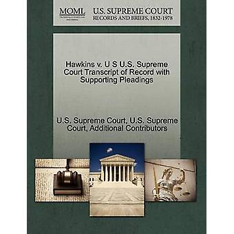 Hawkins v. U S U.S. Supreme Court Transcript of Record with Supporting Pleadings by U.S. Supreme Court