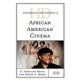 Historical Dictionary of African American Cinema by Berry & Torriano S