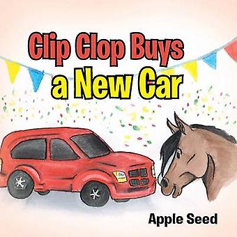 Clip Clop Buys a New Car by Apple Seed