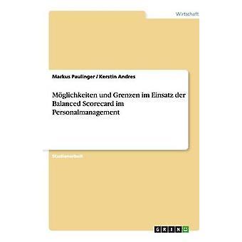 Mglichkeiten und Grenzen im Einsatz der Balanced Scorecard im Personalmanagement by Paulinger & Markus