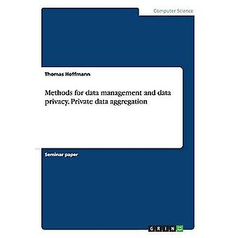 Methods for data management and data privacy. Private data aggregation by Hoffmann & Thomas