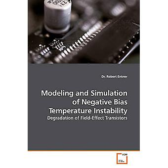 Modeling and Simulation of Negative Bias Temperature Instability by Entner & Dr. Robert