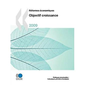 Rformes conomiques 2009 Objectif croissance av OECD Publishing