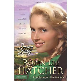 Kärleksfull Libby av Robin Lee Hatcher - 9780310256908 bok