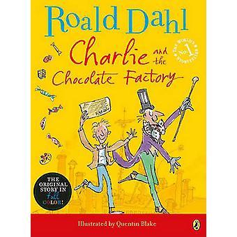 Charlie und die Schokoladenfabrik von Roald Dahl - Quentin Blake - 978
