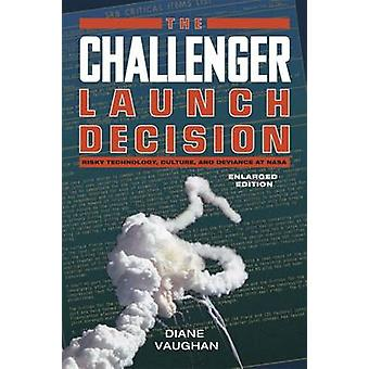 The Challenger Launch Decision - Risky Technology - Culture - and Devi
