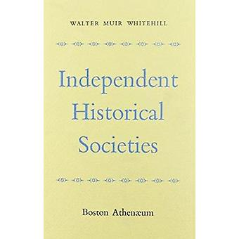 Independent Historical Societies - An Enquiry into Their Research and
