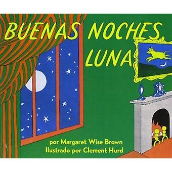 Goodnight Moon /Buenas Noches - Luna by Margaret Wise Brown - Clement