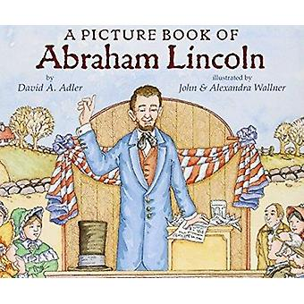 A Picture Book of Abraham Lincoln by Adler - David A./ Wallner - John