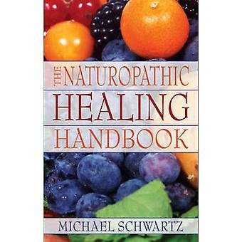 Naturopathic Healing Handbok - Michael Schwartz by Michael Schwartz -
