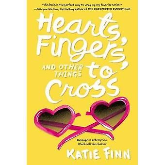 Hearts - Fingers - and Other Things to Cross by Katie Finn - 97812501