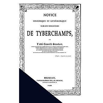 Notice Historique Sur Les Seigneurs de Tyberchamps by Corneille Stroo