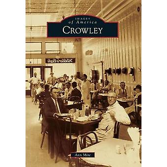 Crowley by Ann Mire - 9781467112291 Book