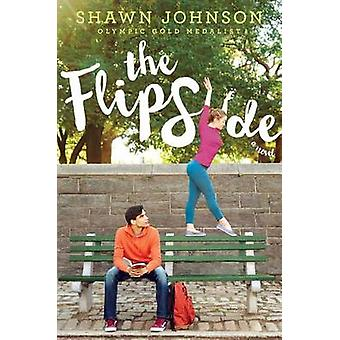 The Flip Side by Shawn Johnson - 9781481460224 Book