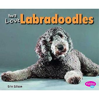 You'll Love Labradoodles by Erin Edson - 9781491406380 Book