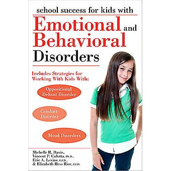 School Success for Kids with Emotional and Behavioral Disorders by Mi